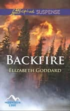 Backfire (Mills & Boon Love Inspired Suspense) (Mountain Cove, Book 3) ebook by Elizabeth Goddard