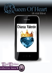 Queen of Heart - La Rose bleue ebook by Chiaraa Valentin