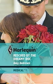 Rescued by the Dreamy Doc ebook by Amy Andrews