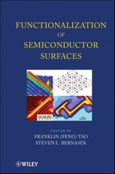 Functionalization of Semiconductor Surfaces ebook by Steven Bernasek,Franklin (Feng) Tao
