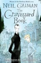 The Graveyard Book ebook by Neil Gaiman, Chris Riddell