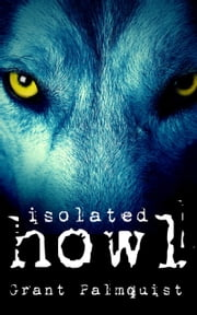Isolated Howl: A Short Story ebook by Grant Palmquist