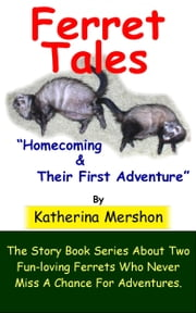 Ferret Tales: Story Book 1 ebook by Katherina Mershon