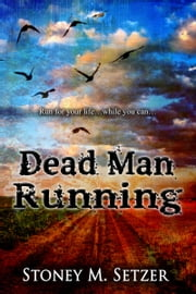 Dead Man Running ebook by Stoney M. Setzer