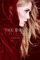 The Essence - A Pledge Novel ebook by Kimberly Derting
