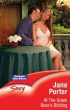 At The Greek Boss's Bidding ebook by Jane Porter