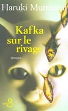 Kafka sur le rivage ebook by Corinne ATLAN, Haruki MURAKAMI