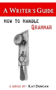 How to Handle Grammar ebook by Kat Duncan