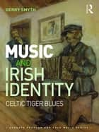 Music and Irish Identity ebook by Gerry Smyth