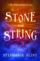 Stone and String ebook by Stephanie Flint