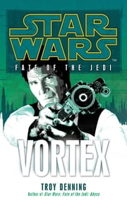 Star Wars: Fate of the Jedi - Vortex ebook by Troy Denning