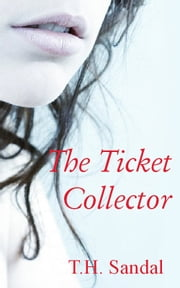 The Ticket Collector ebook by T.H. Sandal