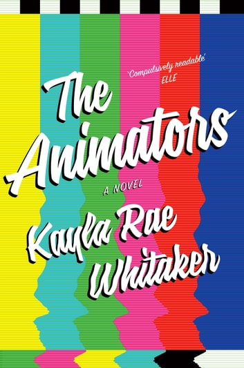 The Animators ebook by Kayla Rae Whitaker