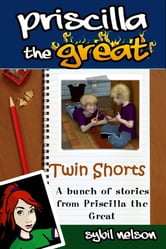 Priscilla the Great Presents Twin Shorts ebook by Sybil Nelson