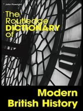 The Routledge Dictionary of Modern British History ebook by John Plowright