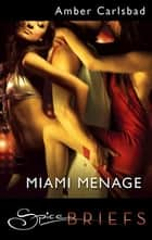 Miami Menage ebook by Amber Carlsbad