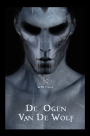 De ogen van de Wolf ebook by W.M. Caers