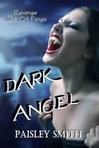Dark Angel eBook by Paisley Smith