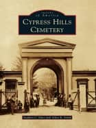 Cypress Hills Cemetery ebook by Stephen C. Duer,Allan B. Smith