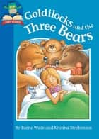 Goldilocks and the Three Bears ebook by Kristina Stephenson, Dr Barrie Wade