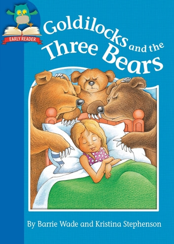 Goldilocks and the Three Bears ebook by Barrie Wade