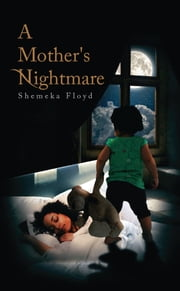 A Mother's Nightmare ebook by Shemeka Floyd