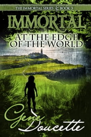 Immortal at the Edge of the World ebook by Gene Doucette