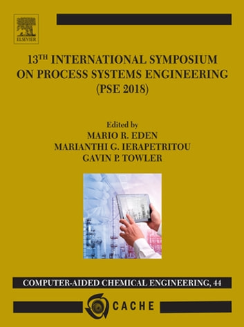 13th International Symposium on Process SystemsEngineering – PSE 2018, July  1-5 2018 eBook by - Rakuten Kobo