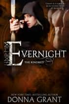 Evernight: A Kindred Novel ebook by Donna Grant