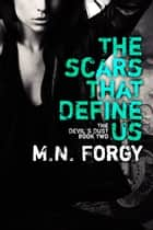 The Scars That Define Us ebook by M.N. Forgy