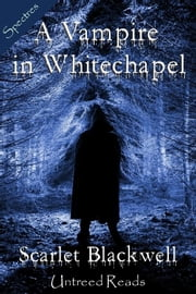 A Vampire in Whitechapel ebook by Blackwell, Scarlet