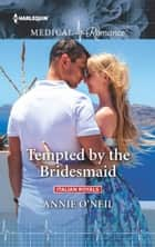 Tempted by the Bridesmaid ebook by Annie O'Neil