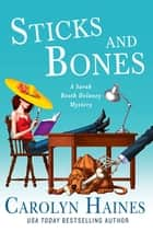 Sticks and Bones ebook by Carolyn Haines