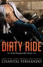 Dirty Ride ebook by Chantal Fernando