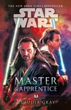 Master and Apprentice (Star Wars) ebook by Claudia Gray