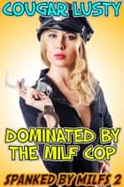 Dominated by the milf cop ebook by Cougar Lusty