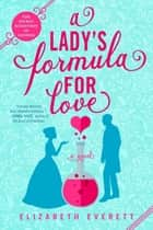 A Lady's Formula for Love ebook by Elizabeth Everett