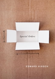 Special Orders - Poems ebook by Edward Hirsch