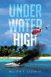 Underwater High ebook by William E. Dyson III