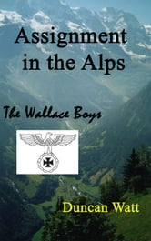 Assignment in the Alps ebook by Duncan Watt