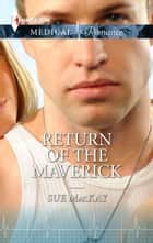 Return of the Maverick ebook by Sue MacKay