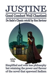 GOOD CONDUCT WELL CHASTISED: Justine, The Original Sadist Novel ebook by Rex Saviour