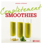 Complètement smoothies ebook by Andrea Jourdan