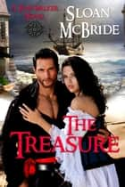 The Treasure - Time Walker Series, #2 ebook by Sloan McBride