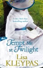 Tempt Me At Twilight - Number 3 in series ebook by Lisa Kleypas