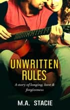 Unwritten Rules 電子書 by M.A. Stacie