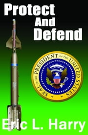 Protect and Defend ebook by Eric L Harry