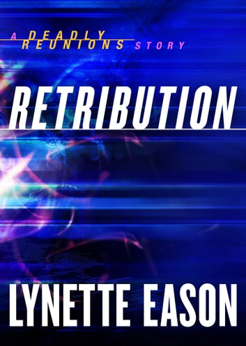 Retribution (Ebook Shorts) (Deadly Reunions) - A Deadly Reunions Story ebook by Lynette Eason