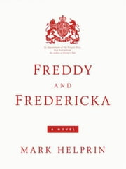 Freddy and Fredericka ebook by Mark Helprin