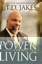 Power for Living ebook by T. D. Jakes